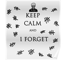Keep Calm and I Forget Poster