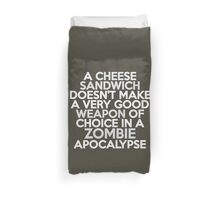 A cheese sandwich doesn't make a very good weapon of choice in a Zombie Apocalypse Duvet Cover