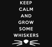 GROW SOME WHISKERS IV by strangebird2014