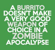 A burrito doesn't make a very good weapon of choice in a Zombie Apocalypse Kids Clothes