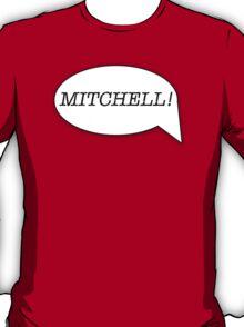 MITCHELL! T-Shirt