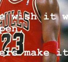 Make it happen - Michael Jordan  Sticker