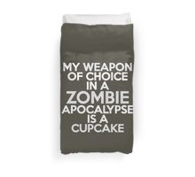 My weapon of choice in a Zombie Apocalypse is a cupcake Duvet Cover