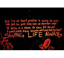 Swing Life Away Photographic Print