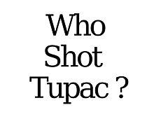 Who Shot Tupac ? Photographic Print