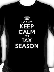 Humorous 'I Can't Keep Calm. It's Tax Season' Accountant's T-Shirt and Gift Ideas T-Shirt