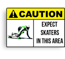 Caution sign. Expect skaters in this area. Canvas Print