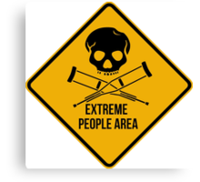 Extreme people area. Caution sign. Canvas Print