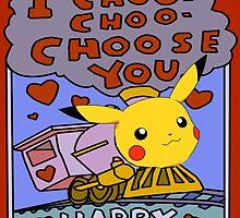 I Pika Choo Choo Choose you - Valentine by VeeGiggity