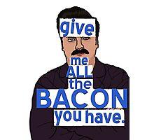 I said, all the bacon, son Photographic Print