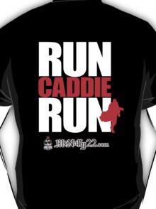 Run Caddie Run  T-Shirt