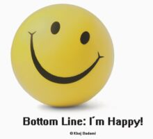 Bottom Line: I'm Happy! by Khoj Badami
