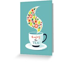 Enjoy the Tea Greeting Card