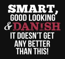 Smart Good Looking Danish T-shirt by musthavetshirts