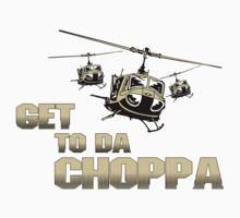 Funny Get to da Choppa by rott515