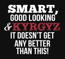 Smart Good Looking Kyrgyz T-shirt by musthavetshirts
