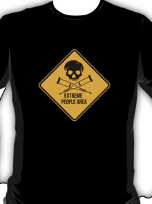 Extreme people area. Caution sign. T-Shirt