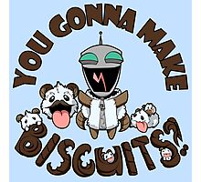 You Gonna Make Biscuits?! Photographic Print