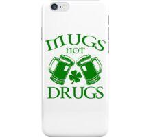 Mugs Not Drugs  iPhone Case/Skin
