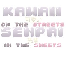 ♡ KAWAII on the streets, SENPAI in the sheets ♡ (4) by icecreamonster