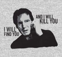 Taken - I will find you and I will kill you by chrixs