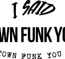 uptown funk you up uptown funk you up  by Emi Bourke