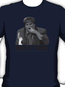 """""""Oh My God"""" - Chris Farley, Tommy Boy T-Shirt"""