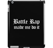 Battle Rap Made Me do It - white iPad Case/Skin