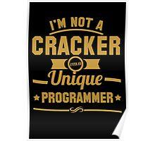 Programmer : I'm not a cracker, i'm a unique programmer Poster