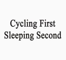 Cycling First Sleeping Second  by supernova23