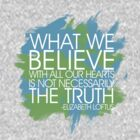 What we believe with all our hearts is not necessarily the truth. by nimbusnought