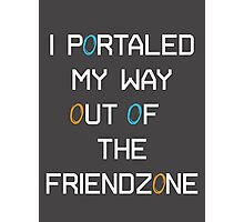 I Portaled My Way out of the Friendzone - White Text Photographic Print