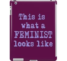 THIS IS WHAT A FEMINIST LOOKS LIKE iPad Case/Skin