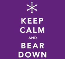 Keep Calm and Bear Down by DesignSyndicate