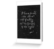 Galileo quote Loved the stars b&w calligraphy art  Greeting Card