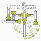 i love to experiment but i am straight by anunayr