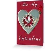 .♥➷♥•* BE MY VALENTINE .♥➷♥•* Greeting Card
