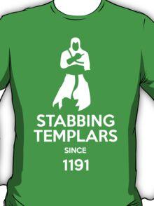 Stabbling Templars Since 1191, Assassin's Creed T-Shirt