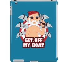 Get off my Boat iPad Case/Skin