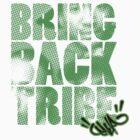 Bring Back the Tribe! by Kamran Rastegar