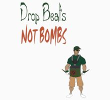Drop Beats NOT BOMBS by Satchwar