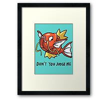 don't you judge me Framed Print
