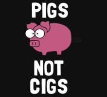 Pigs Not Cigs Kids Clothes