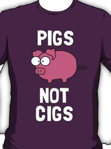 Pigs Not Cigs T-Shirt