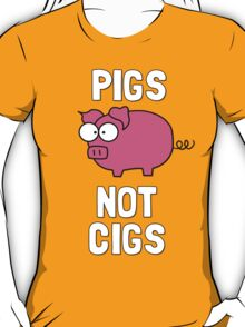 Pigs Not Cigs T-Shirt