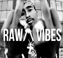 "2Pac ""Raw Vibes"" by ContrastLegends"