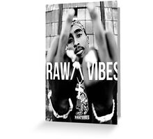 "2Pac ""Raw Vibes"" Greeting Card"