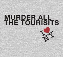 Murder all the tourists NYC I love NY Rage Tee | New York by meme-tees