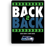 Seattle Seahawks BACK 2 BACK Super Bowls Canvas Print