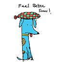 Feel Better Soon! by David Barneda